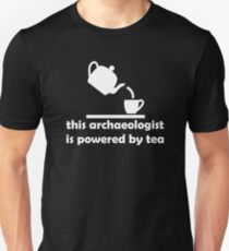 This Archaeologist is Powered by Tea (Black Clothing) Unisex T-Shirt