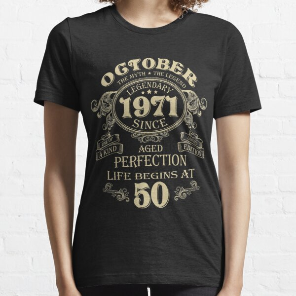 October 1971 The Man The Myth the birth of legends Birthday Essential T-Shirt