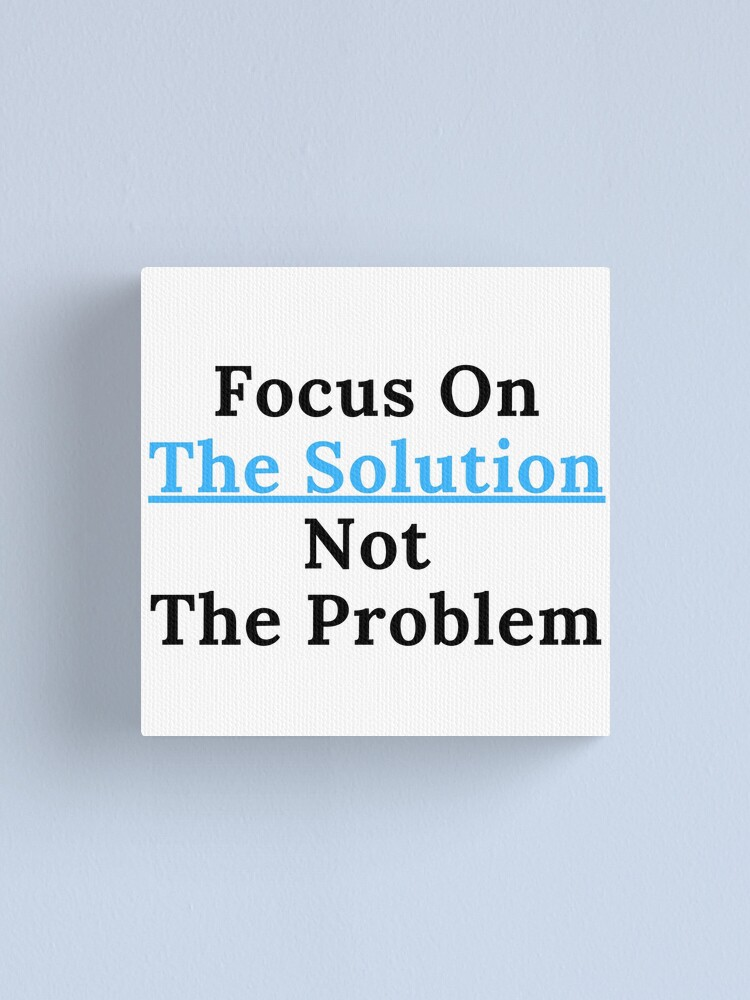 Alternate view of Focus On The Solution Canvas Print