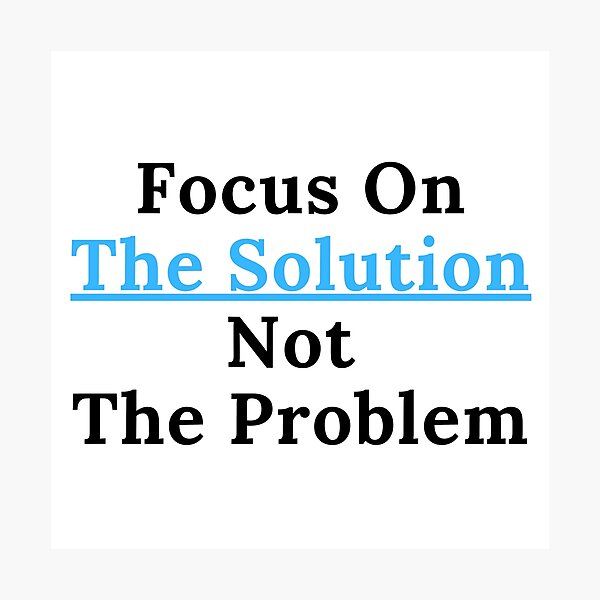 Focus On The Solution Photographic Print