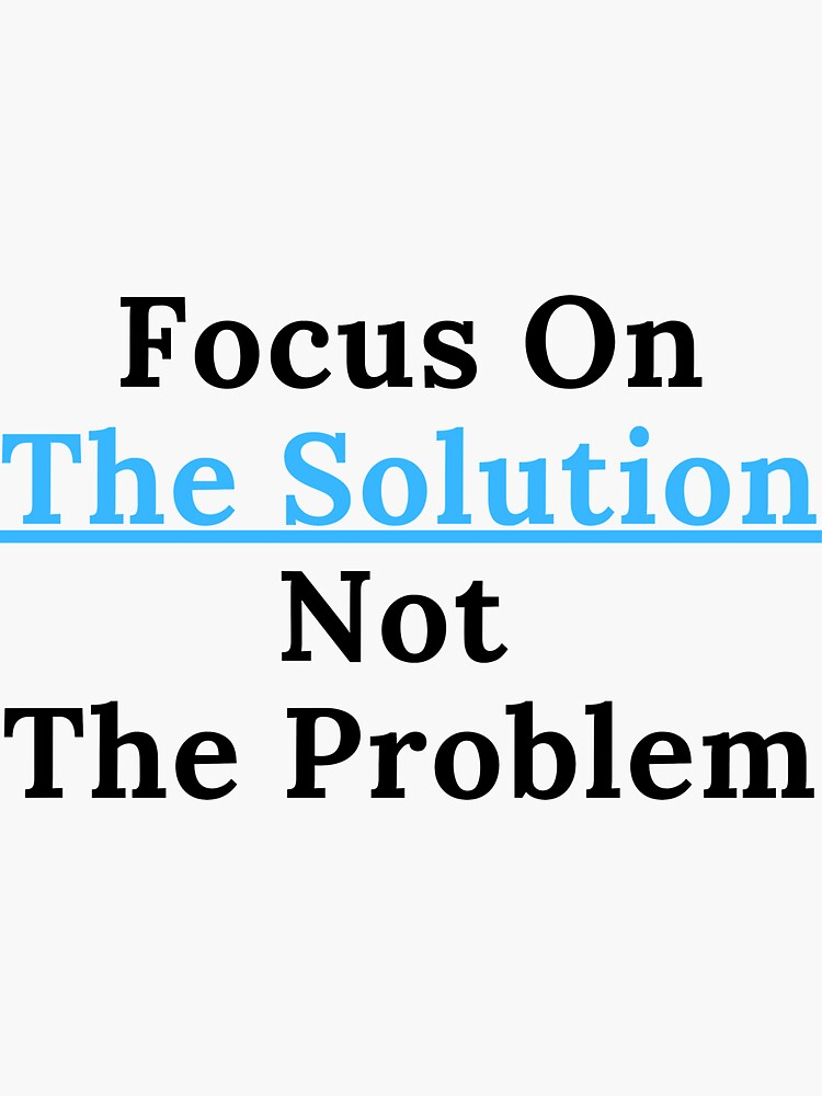 Focus On The Solution by dukejagger88