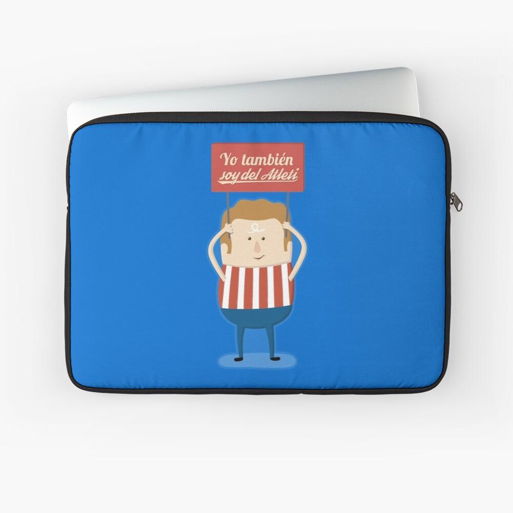 Atleti - Yo También Soy Del Atleti Laptop Sleeve