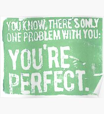 You're Perfect (Green) Poster