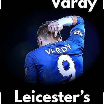 Jamie Vardy - Leicester's Number 9 by Dylster