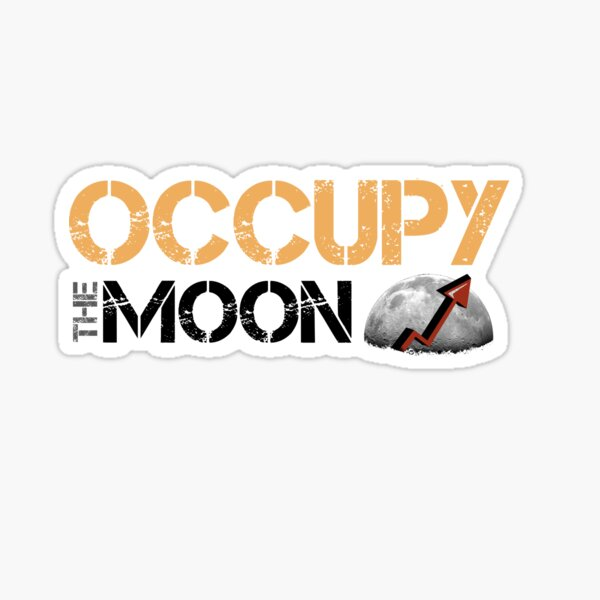 OCCUPY the MOON - Phil Your Mind Sticker