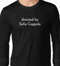 Directed by Sofia Coppola (white) Long Sleeve T-Shirt