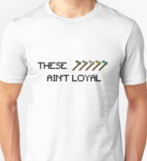 Minecraft: These Hoes Ain't Loyal T-Shirt