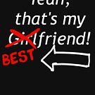 Best Friend Over Girlfriend (White Font) by DooUBLE  VISIoN