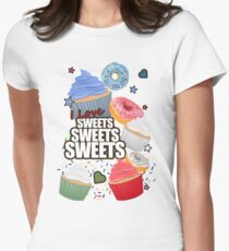 I love Sweets Sweets Sweets Womens Fitted T-Shirt