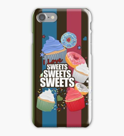 I love Sweets Sweets Sweets iPhone Case/Skin