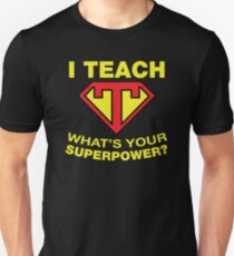 c56cd15c I Teach, What's Your Superpower? Slim Fit T-Shirt