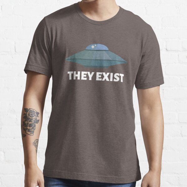 They exist (UFO) Essential T-Shirt