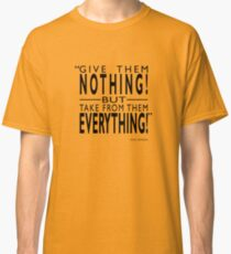 300 - Take From Them Everything Classic T-Shirt