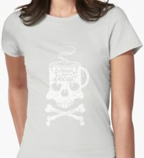 Death Before Decaf!  Womens Fitted T-Shirt