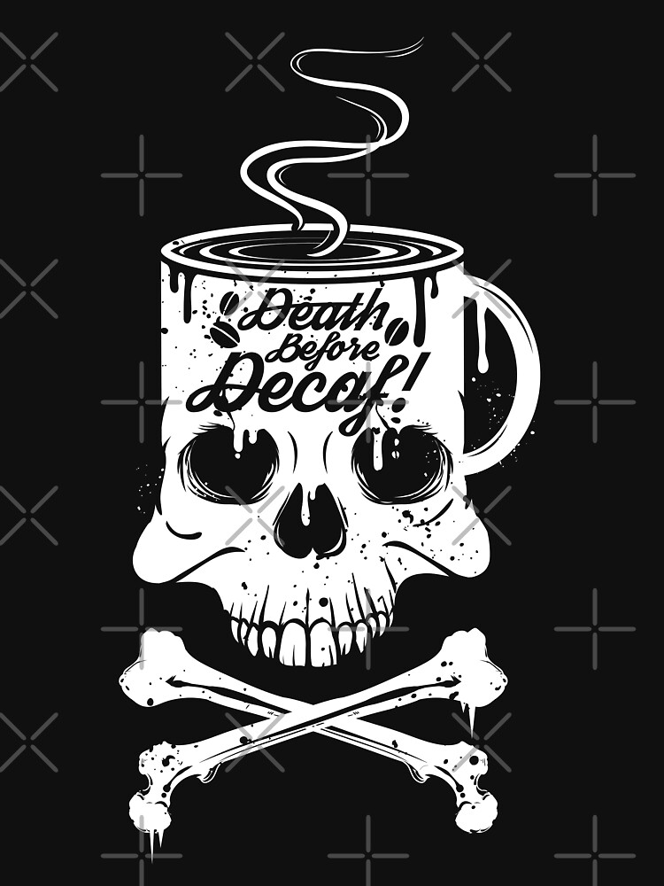 Death Before Decaf!  | Unisex T-Shirt