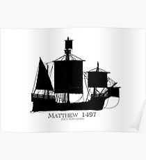 'The Matthew' 1497 - tony fernandes Poster