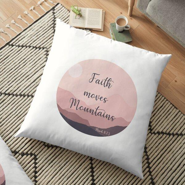 Faith moves Mountains Floor Pillow