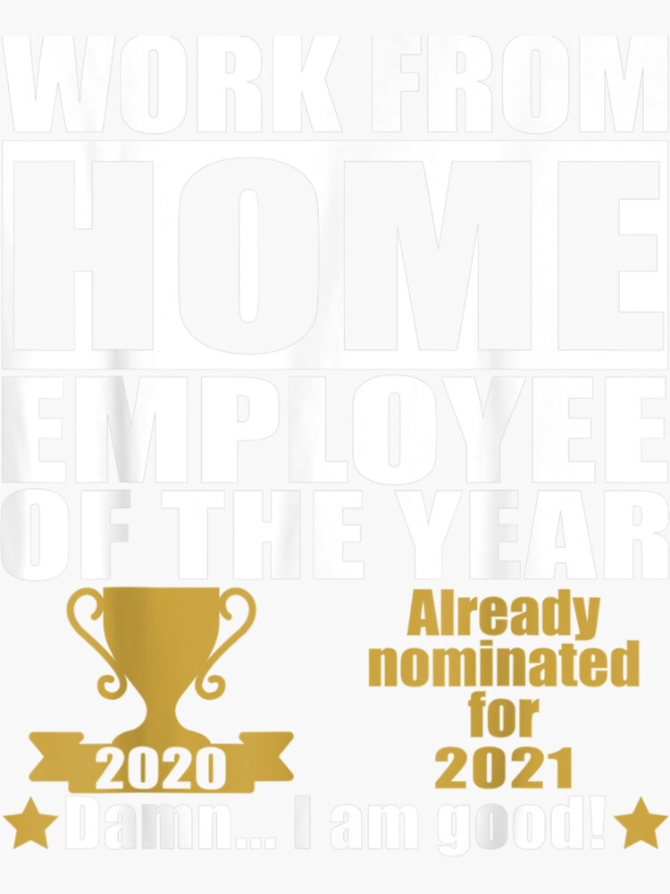 Work From Home Employee Of The Year 2020 Nominated For 2021  by servantdep