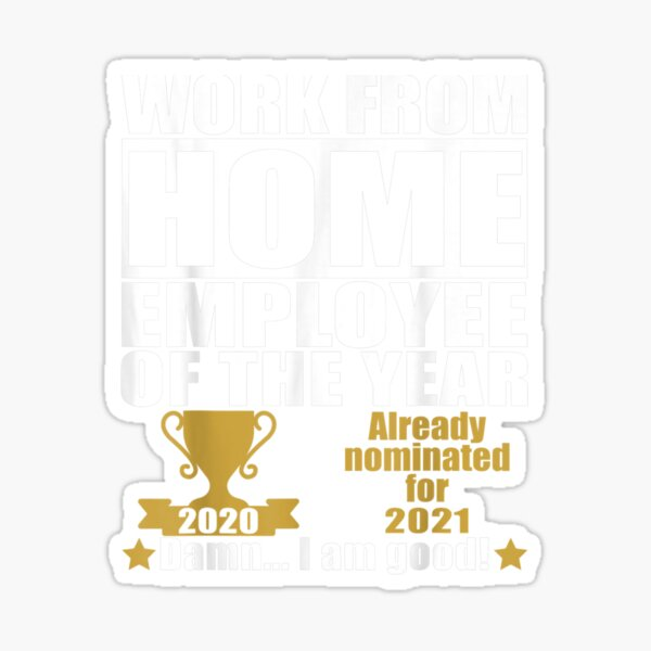 Work From Home Employee Of The Year 2020 Nominated For 2021  Sticker