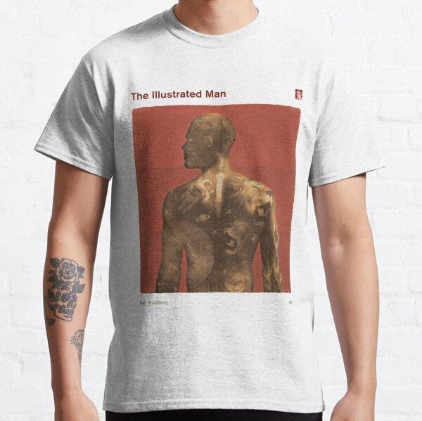 The Illustrated Man - Ray Bradbury Sci Fi Literary Art for Book Lovers Classic T-Shirt