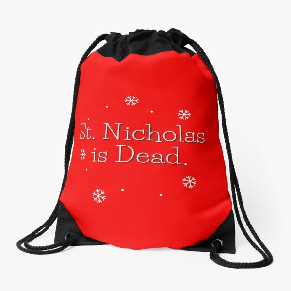 St. Nicholas is Dead Drawstring Bag