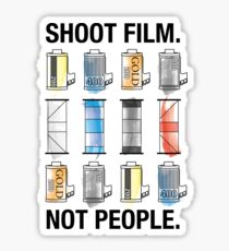 SHOOT FILM. NOT PEOPLE. Sticker