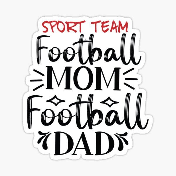Football Mom Football Dad design Sticker