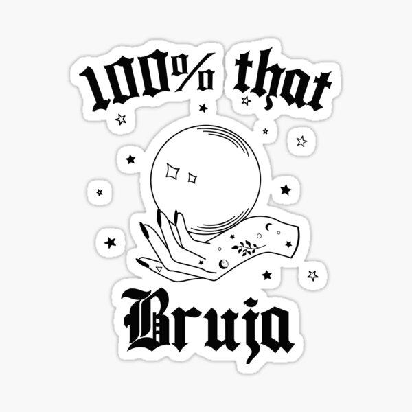 100% that Bruja Funny Latina  Sticker