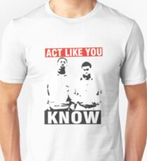 Act like you know! T-Shirt