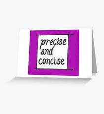 Precise and concise Greeting Card