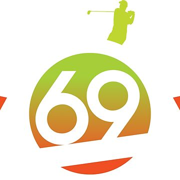 Golfers Love 69  by hennemandesign
