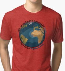 70% of the Earth is covered by water, the rest by N'golo Kanté Tri-blend T-Shirt