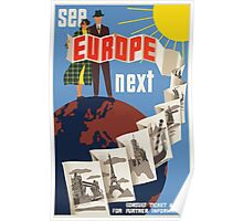 See Europe Next Vintage Travel Poster Poster