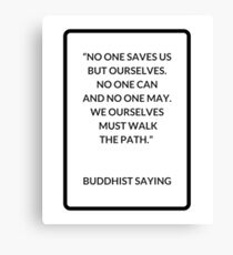 No one saves us from ourselves - Buddhist Saying Canvas Print