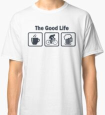 Funny Cycling The Good Life Classic T-Shirt