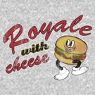Royale With Cheese by BenClark