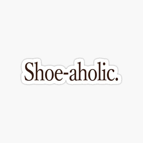 shoe-aholic Sticker