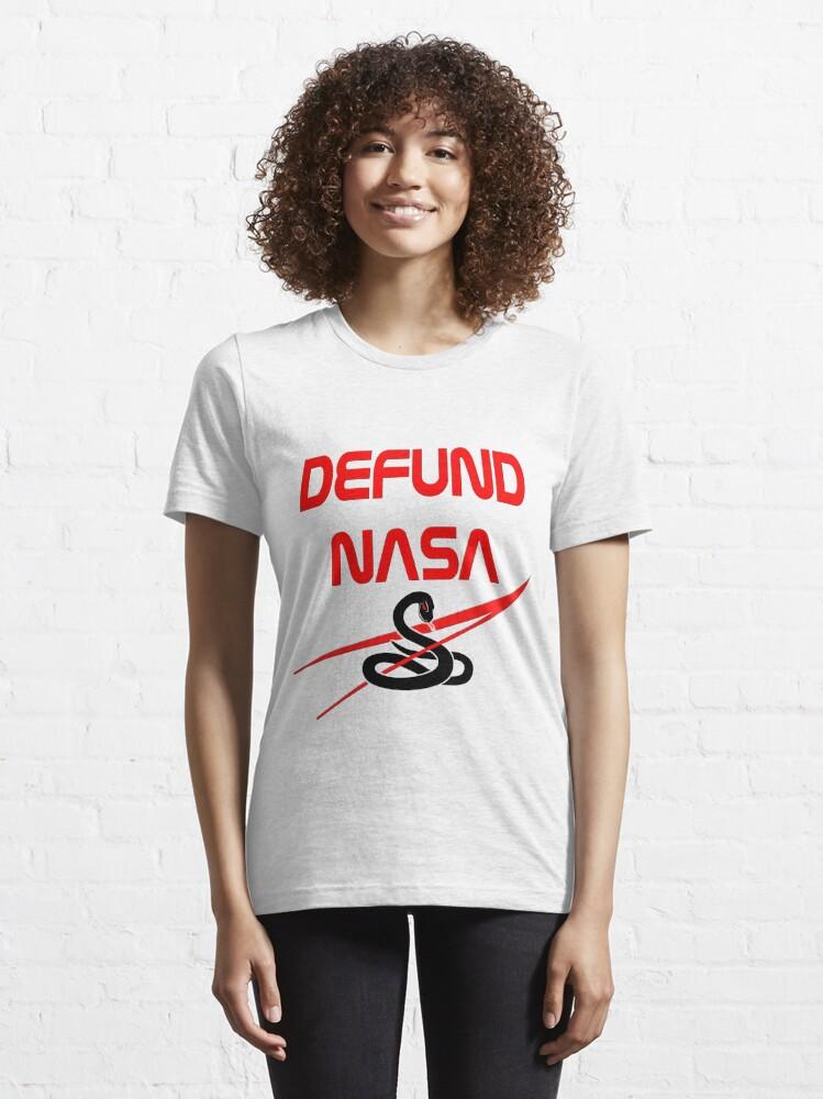 Alternate view of Defund NASA Essential T-Shirt