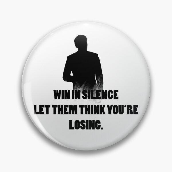 Win in silence Pin