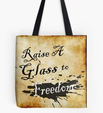 Raise A Glass To Freedom  Tote Bag