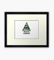 Illuminati Confirmed Framed Print