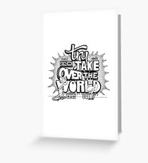 Pinky & Brain Try To take Over The World Greeting Card