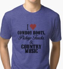 I love Cowboy Boots, Pickup Trucks & Country Music Tri-blend T-Shirt