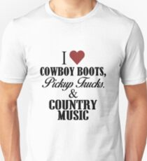 I love Cowboy Boots, Pickup Trucks & Country Music T-Shirt