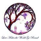 Love Makes the World Go Round by Linda Callaghan