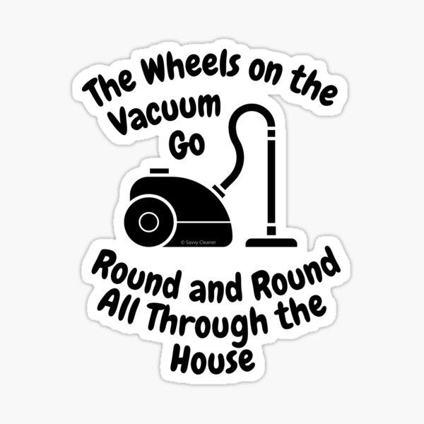 Wheels on The Vacuum Fun Housekeeping Humor Sticker