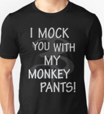 I Mock You…. Unisex T-Shirt