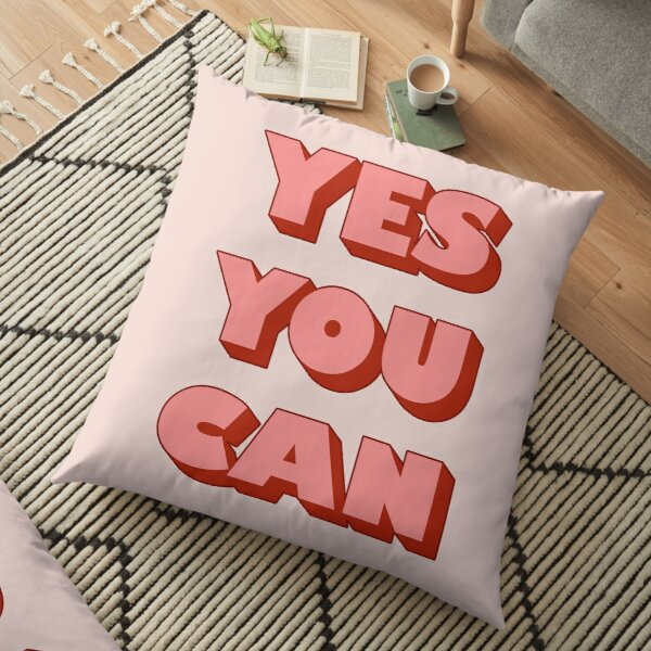 Yes You Can Floor Pillow