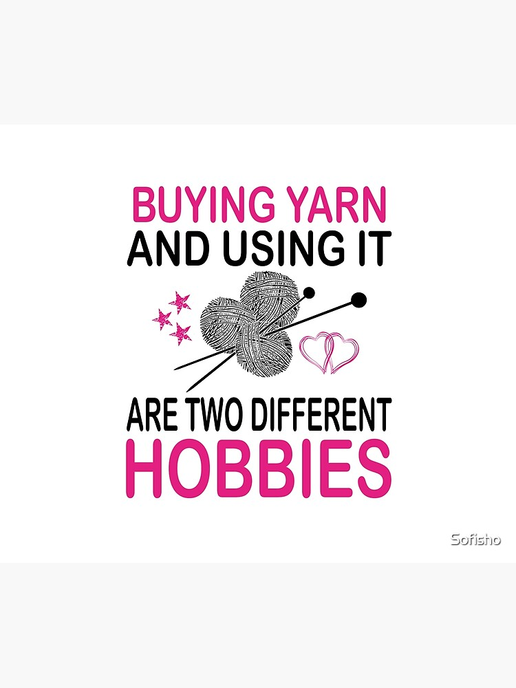buying yarn and using it are two different hobbies by Sofisho