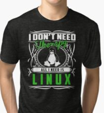 I Don't Need Therapy All I Need Is Linux T-Shirt Tri-blend T-Shirt